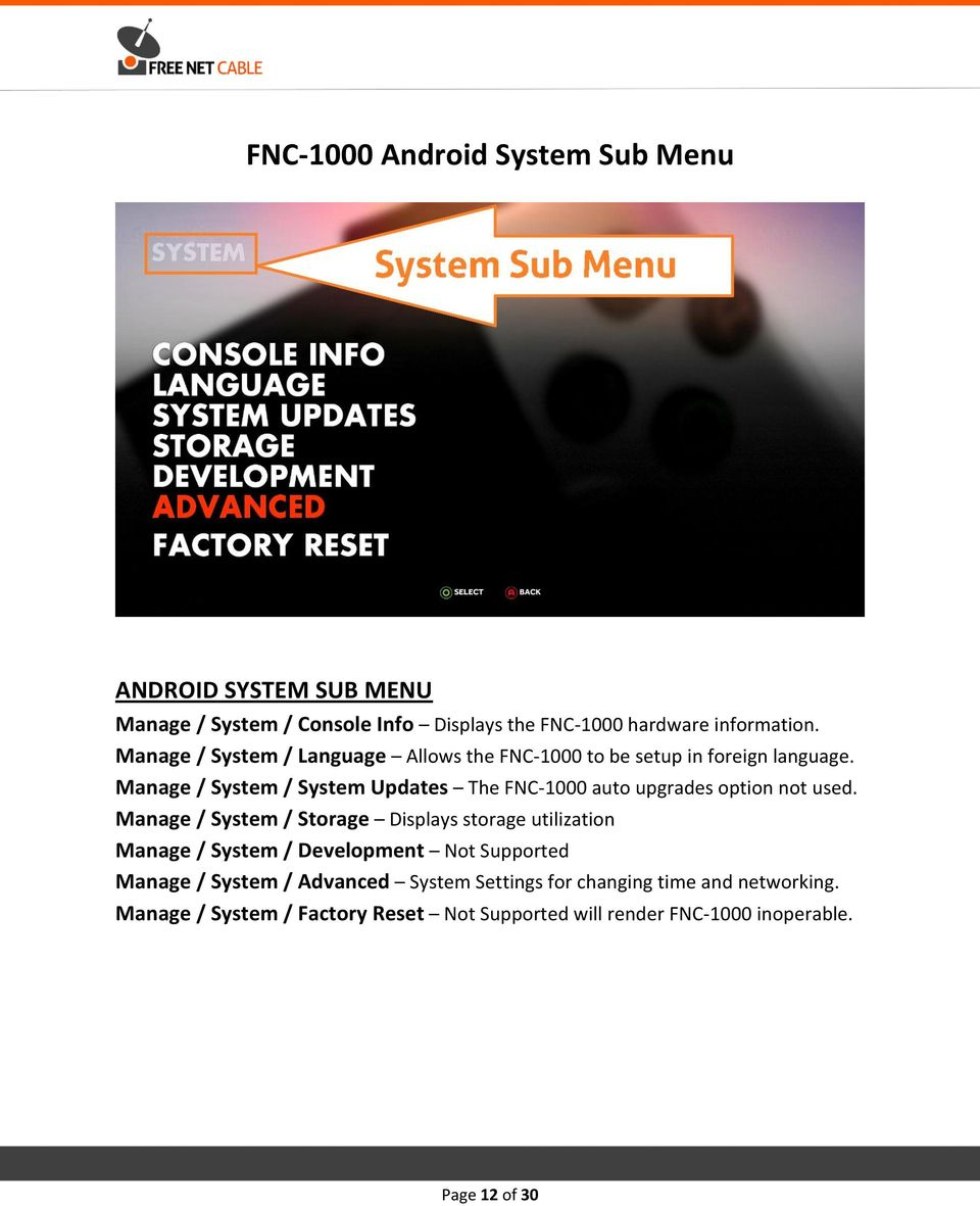 Manage / System / System Updates The FNC-1000 auto upgrades option not used.