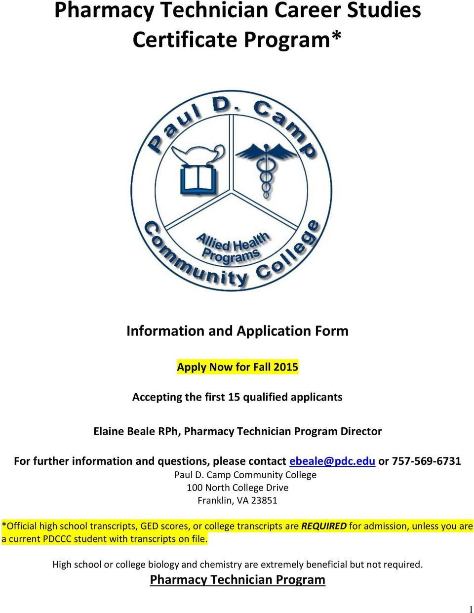 Camp Community College 100 North College Drive Franklin, VA 23851 *Official high school transcripts, GED scores, or college transcripts are REQUIRED for