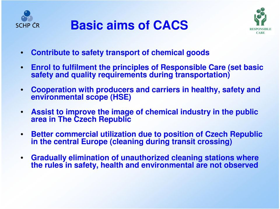 of chemical industry in the public area in The Czech Republic Better commercial utilization due to position of Czech Republic in the central Europe
