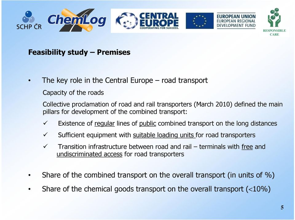 Sufficient equipment with suitable loading units for road transporters Transition infrastructure between road and rail terminals with free and undiscriminated