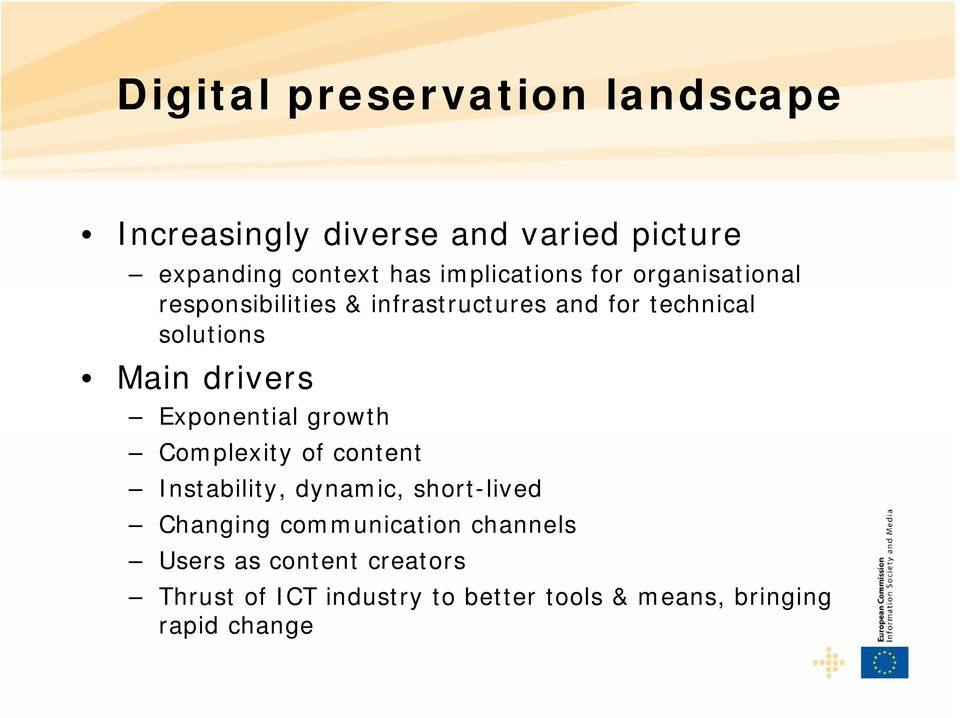 drivers Exponential growth Complexity of content Instability, dynamic, short-lived Changing