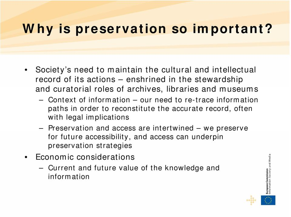 archives, libraries and museums Context of information our need to re-trace information paths in order to reconstitute the accurate