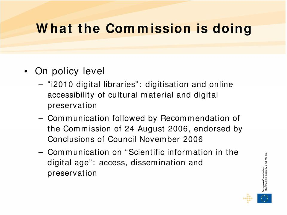 Recommendation of the Commission of 24 August 2006, endorsed by Conclusions of Council November