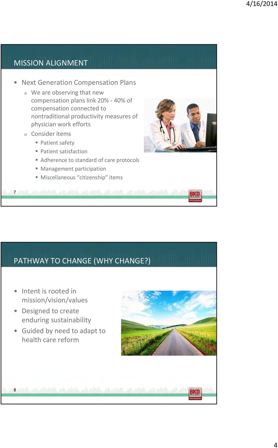Adherence t standard f care prtcls Management participatin Miscellaneus citizenship items 7 PATHWAY TO CHANGE (WHY CHANGE?