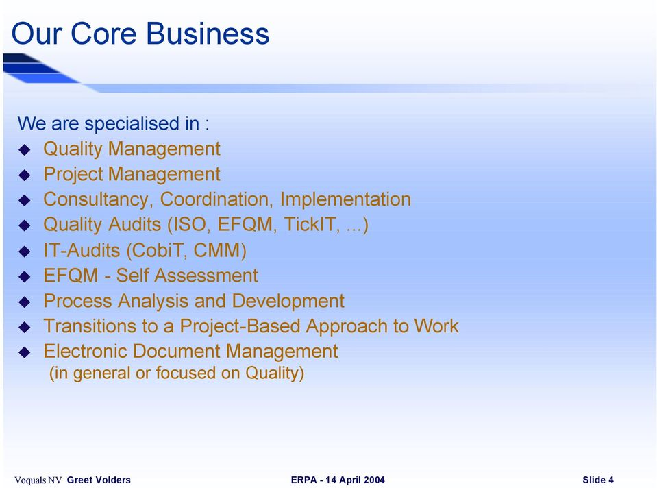..) IT-Audits (CobiT, CMM) EFQM - Self Assessment Process Analysis and Development