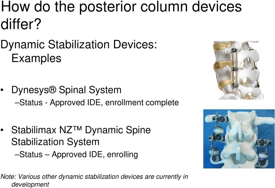 Approved IDE, enrollment complete Stabilimax NZ Dynamic Spine Stabilization