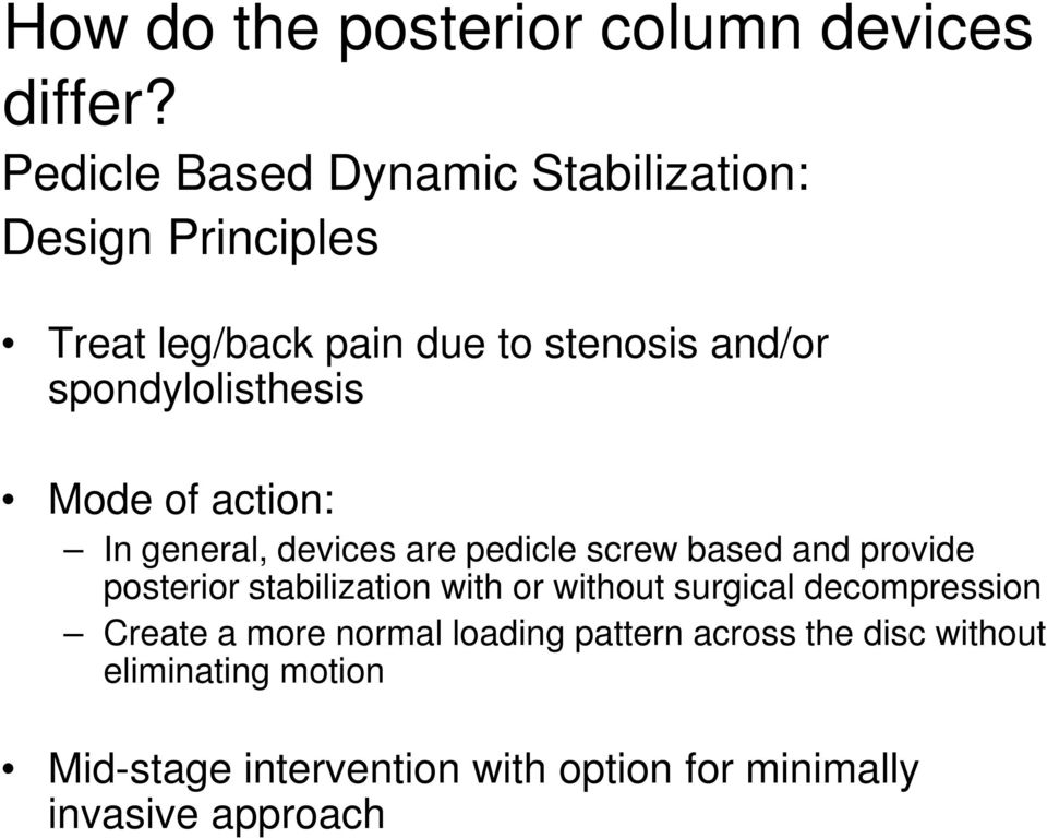 spondylolisthesis Mode of action: In general, devices are pedicle screw based and provide posterior