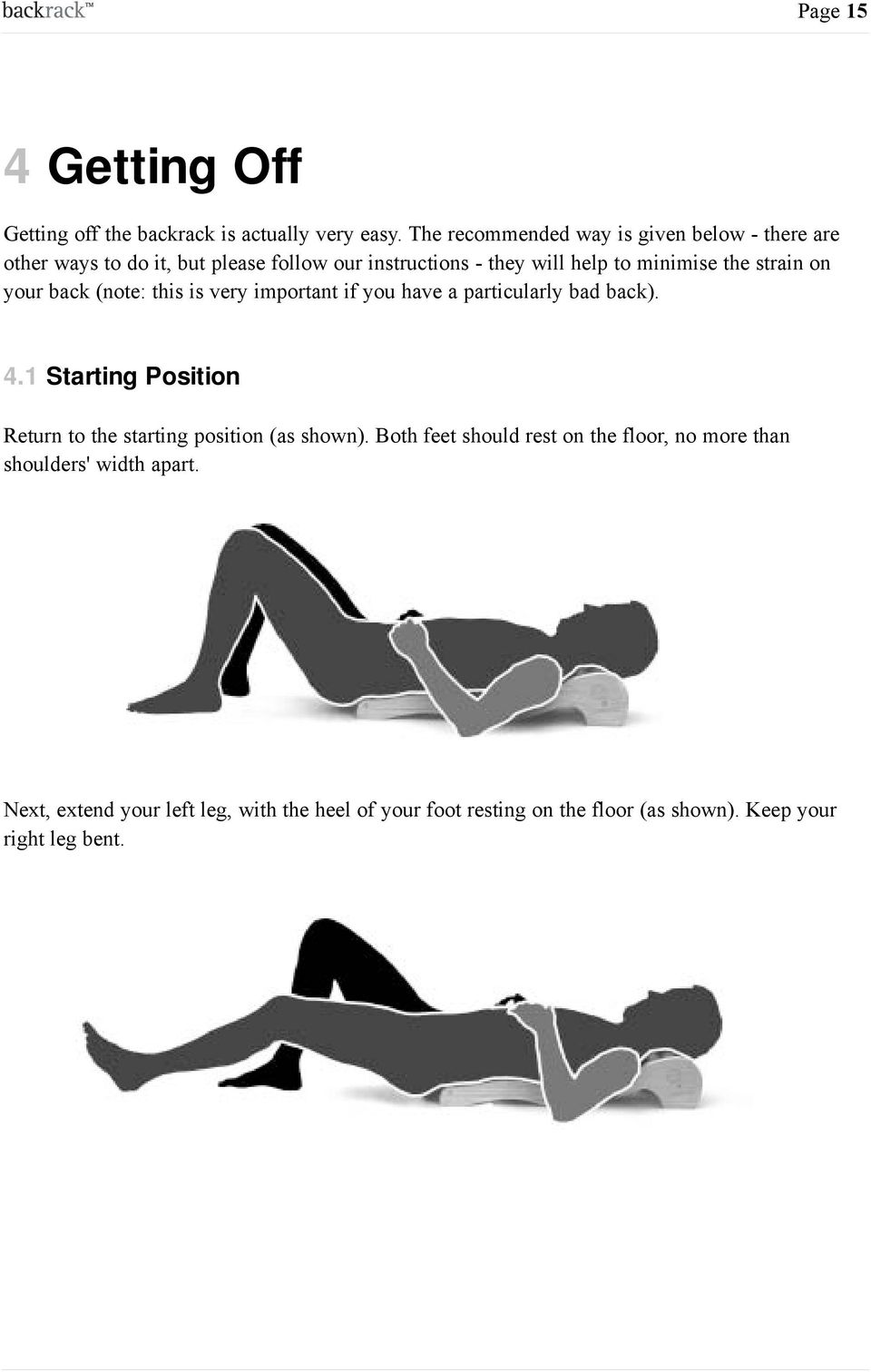 strain on your back (note: this is very important if you have a particularly bad back). 4.