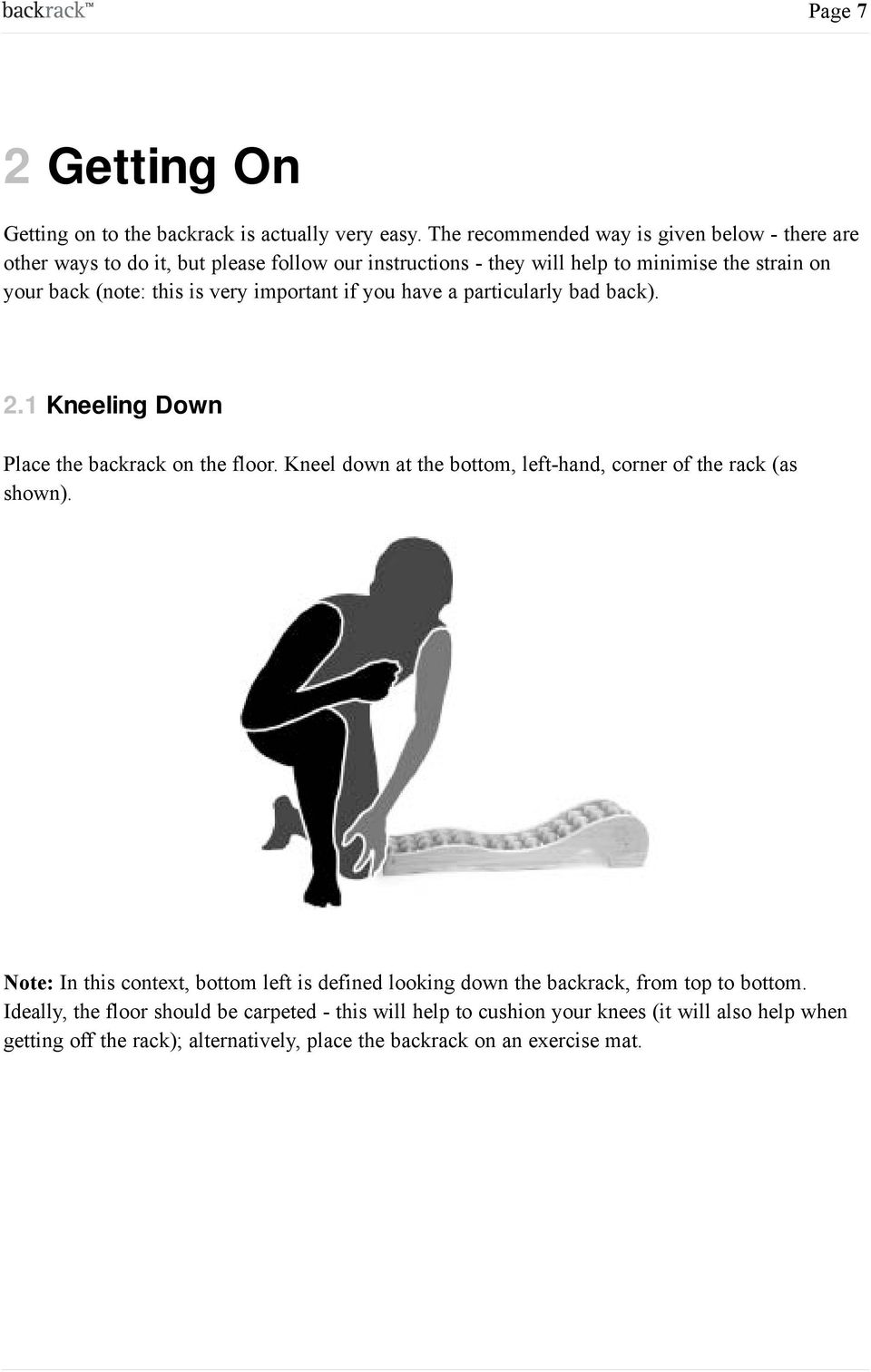 very important if you have a particularly bad back). 2.1 Kneeling Down Place the backrack on the floor. Kneel down at the bottom, left-hand, corner of the rack (as shown).