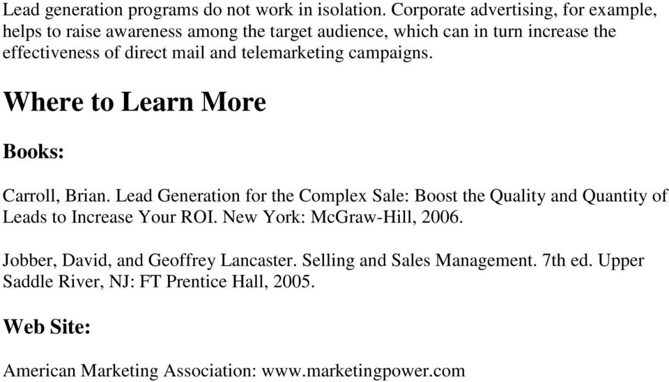 and telemarketing campaigns. Where to Learn More Books: Carroll, Brian.