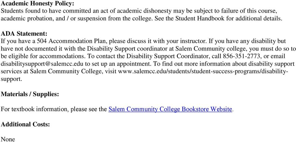 If you have any disability but have not documented it with the Disability Support coordinator at Salem Community college, you must do so to be eligible for accommodations.