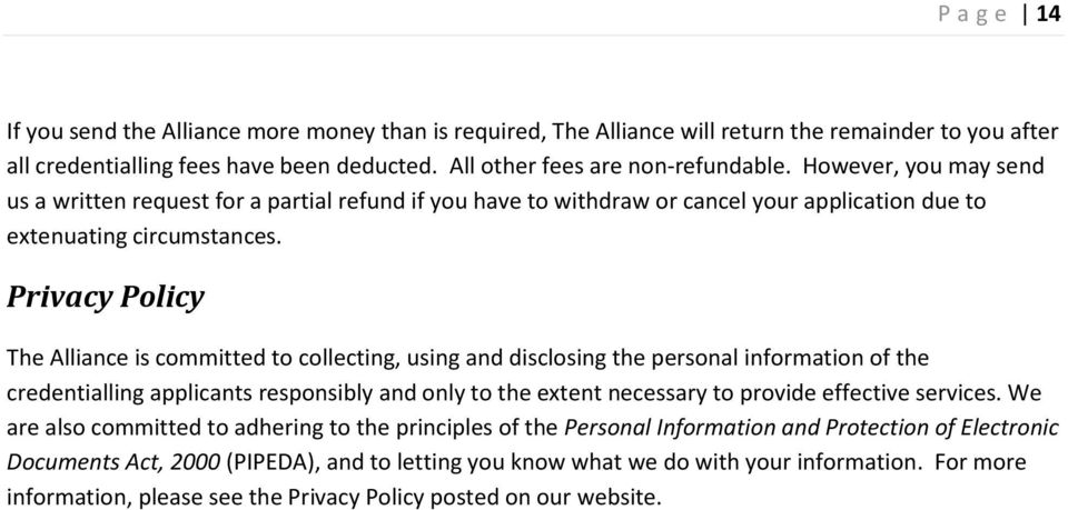 Privacy Policy The Alliance is committed to collecting, using and disclosing the personal information of the credentialling applicants responsibly and only to the extent necessary to provide