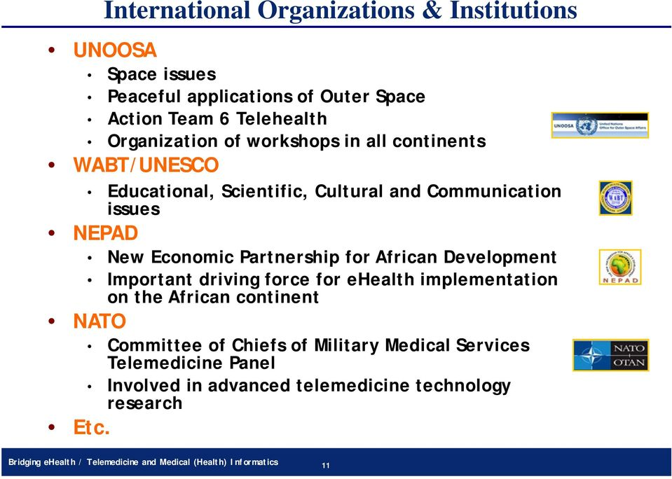Development Important driving force for ehealth implementation on the African continent NATO Committee of Chiefs of Military Medical Services