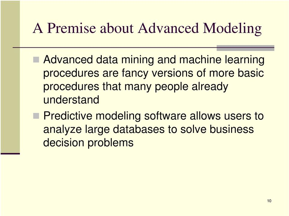 many people already understand Predictive modeling software allows