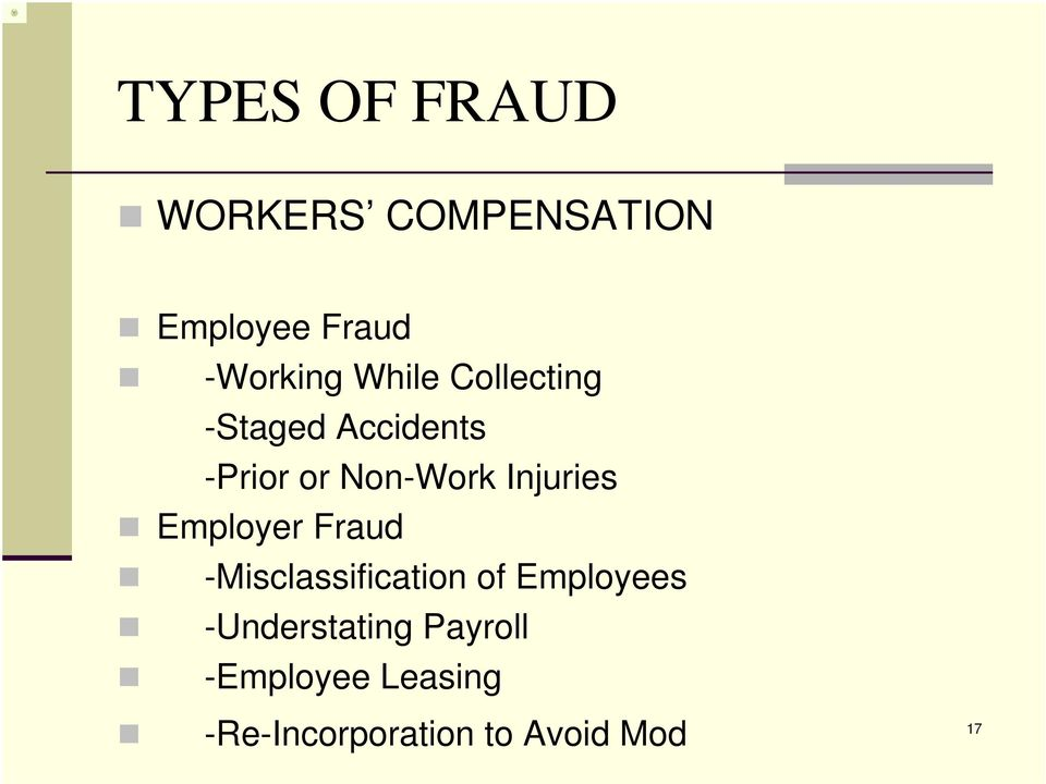 Injuries Employer Fraud -Misclassification of Employees