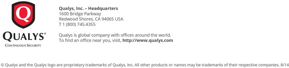 To find an office near you, visit, http://www.qualys.