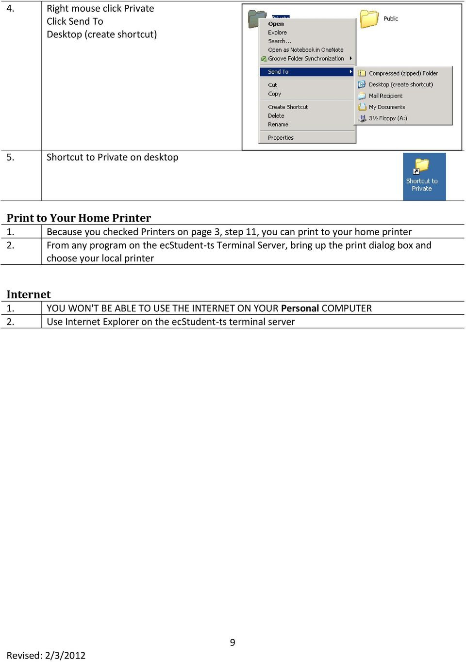 Because you checked Printers on page 3, step 11, you can print to your home printer 2.