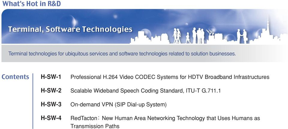 264 Video CODEC Systems for HDTV Broadband Infrastructures Scalable Wideband Speech Coding Standard, ITU-T G.