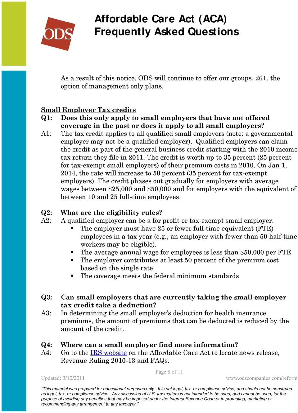 A1: The tax credit applies to all qualified small employers (note: a governmental employer may not be a qualified employer).