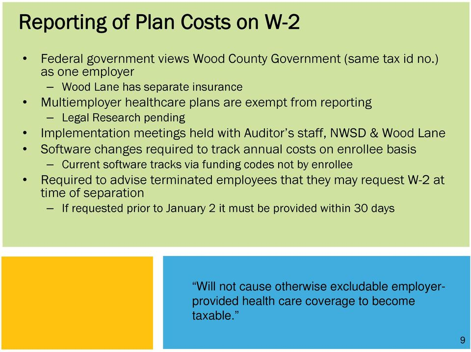 Auditor s staff, NWSD & Wood Lane Software changes required to track annual costs on enrollee basis Current software tracks via funding codes not by enrollee Required