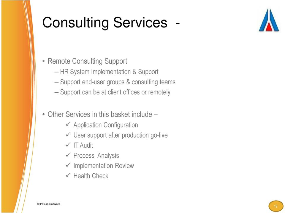 Other Services in this basket include Application Configuration User support after