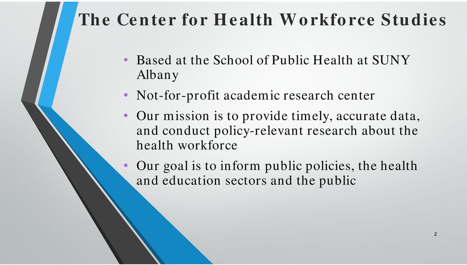 timely, accurate data, and conduct policy-relevant research about the health