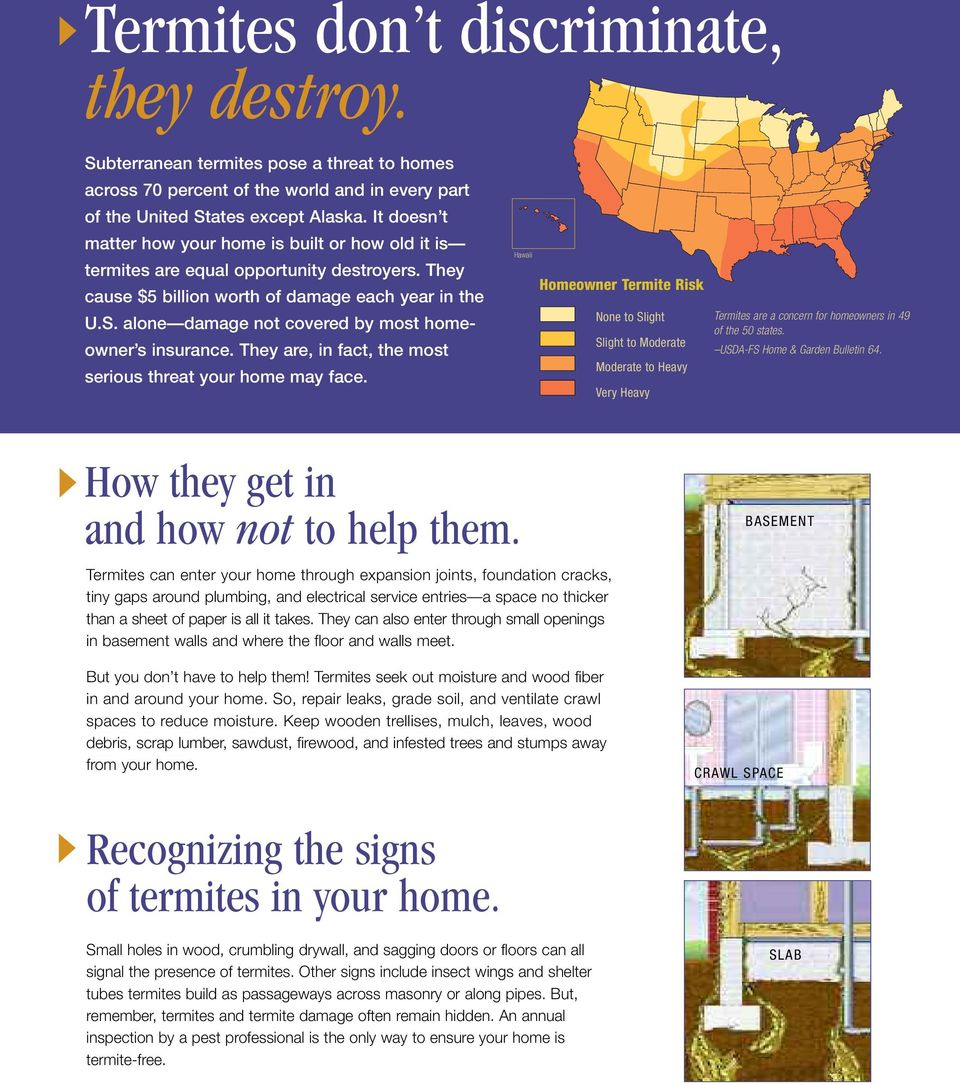 alone damage not covered by most homeowner s insurance. They are, in fact, the most serious threat your home may face.