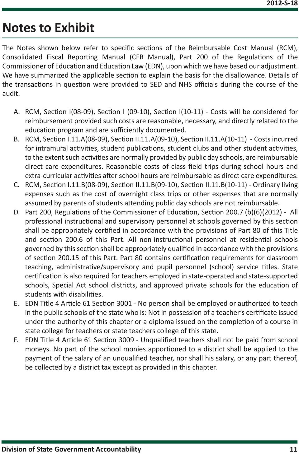 Details of the transactions in question were provided to SED and NHS officials during the course of the audit. A.