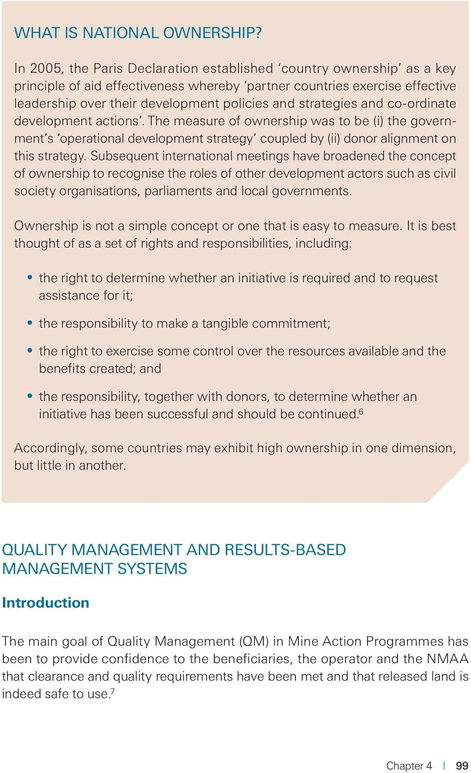 strategies and co-ordinate development actions. The measure of ownership was to be (i) the government s operational development strategy coupled by (ii) donor alignment on this strategy.