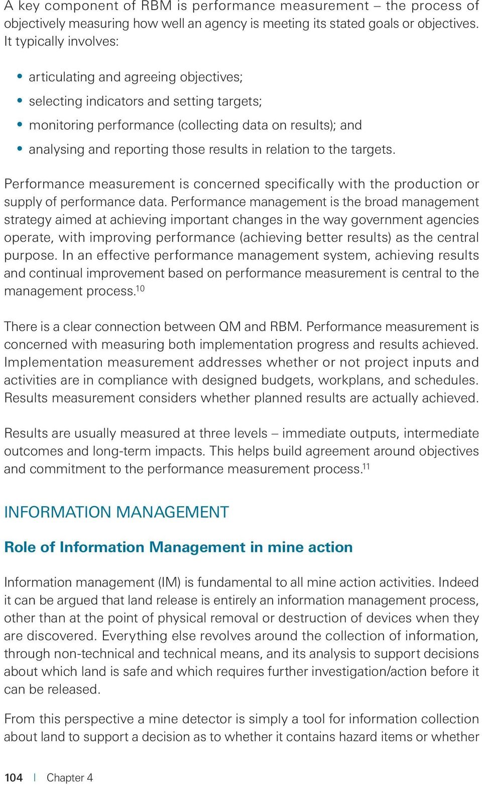 in relation to the targets. Performance measurement is concerned specifically with the production or supply of performance data.