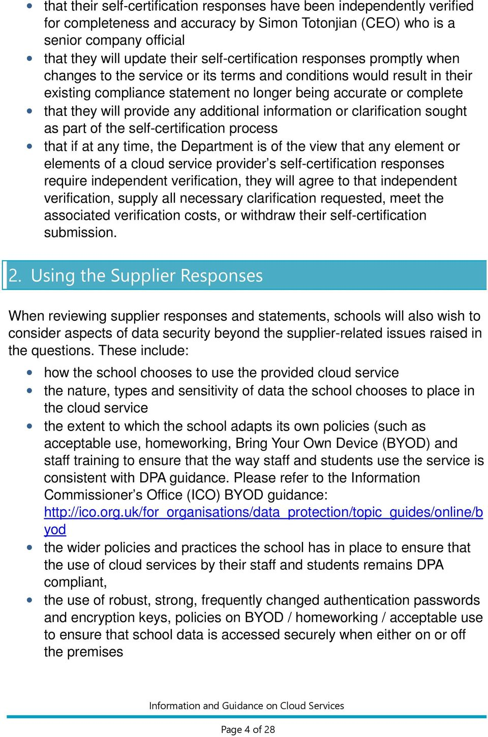 provide any additional information or clarification sought as part of the self-certification process that if at any time, the Department is of the view that any element or elements of a cloud service