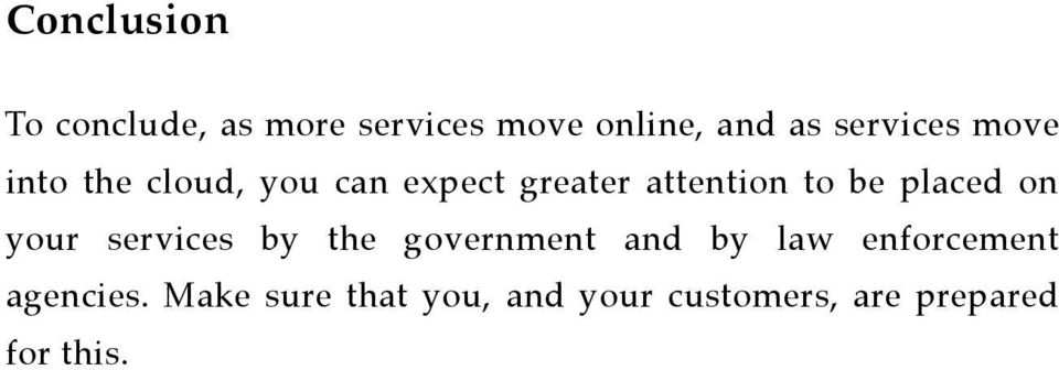 be placed on your services by the government and by law