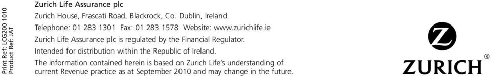 ie Zurich Life Assurance plc is regulated by the Financial Regulator.