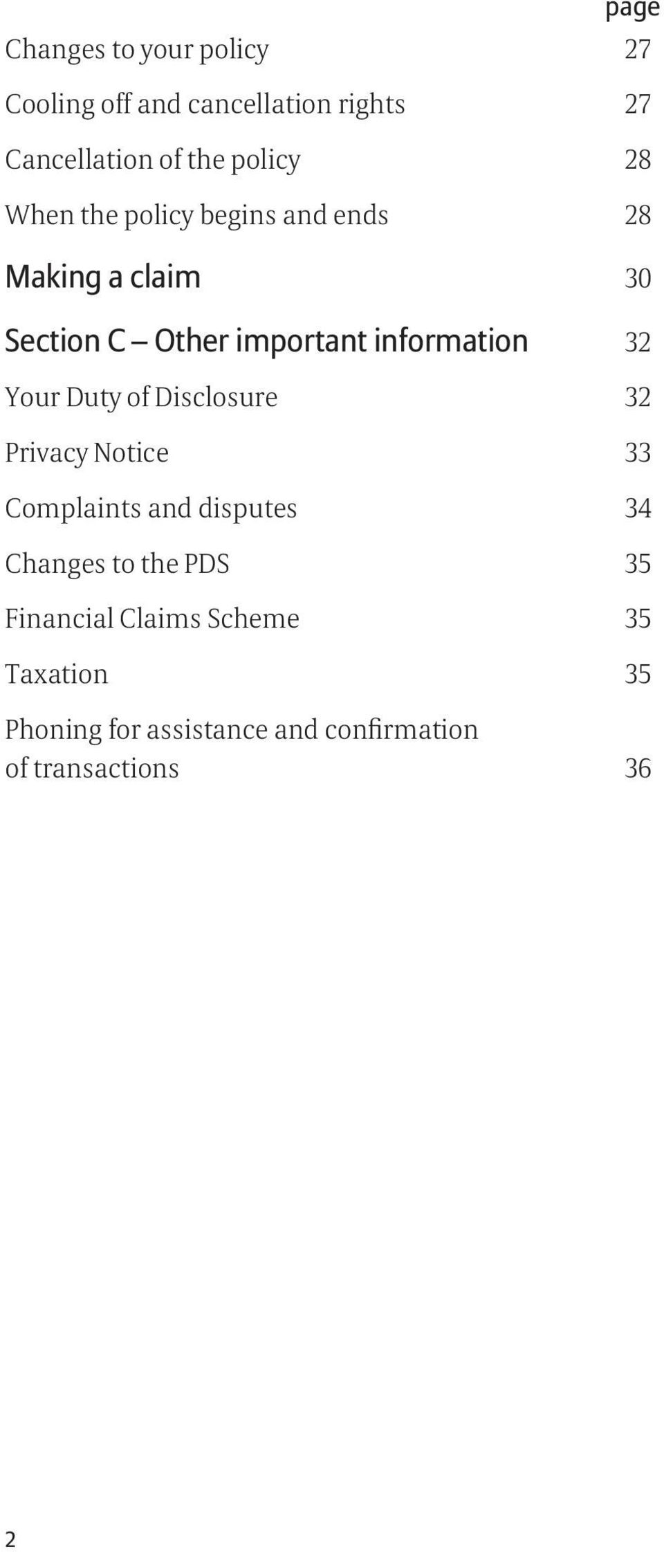 Your Duty of Disclosure 32 Privacy Notice 33 Complaints and disputes 34 Changes to the PDS 35