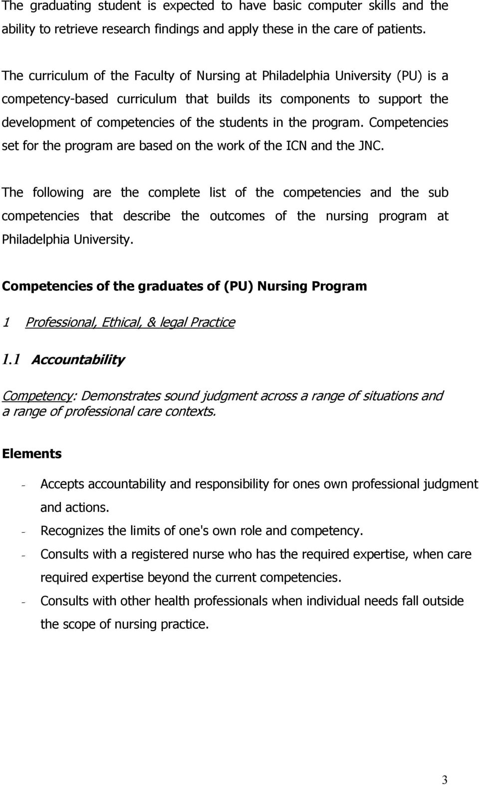 program. Competencies set for the program are based on the work of the ICN and the JNC.