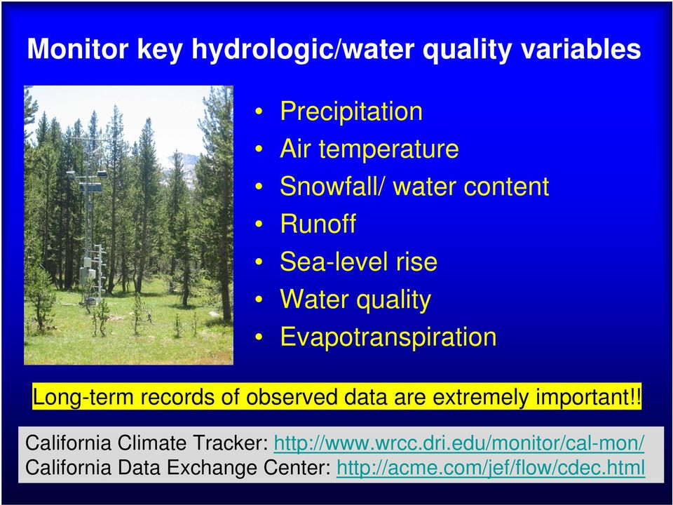 of observed data are extremely important!! California Climate Tracker: http://www.wrcc.