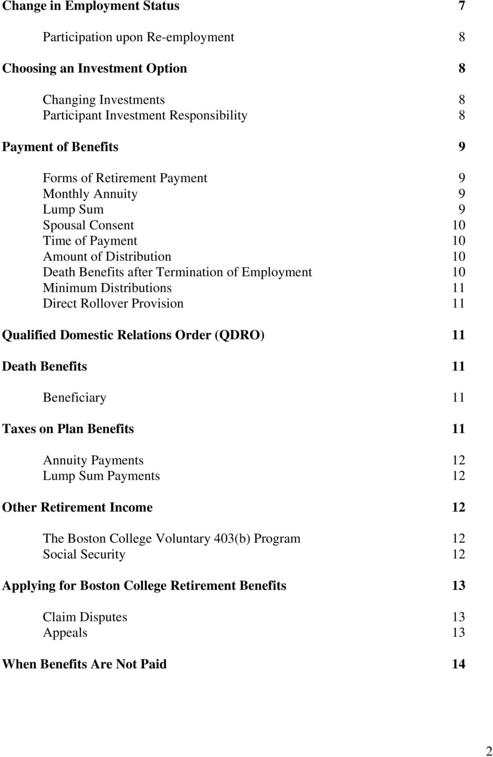 11 Direct Rollover Provision 11 Qualified Domestic Relations Order (QDRO) 11 Death Benefits 11 Beneficiary 11 Taxes on Plan Benefits 11 Annuity Payments 12 Lump Sum Payments 12 Other