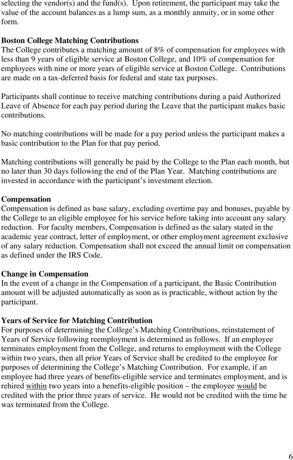 compensation for employees with nine or more years of eligible service at Boston College. Contributions are made on a tax-deferred basis for federal and state tax purposes.