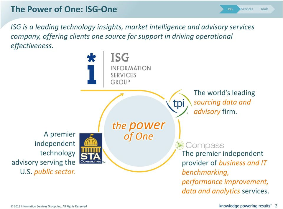 S. public sector. TM the power of One The world s leading sourcing data and advisory firm.