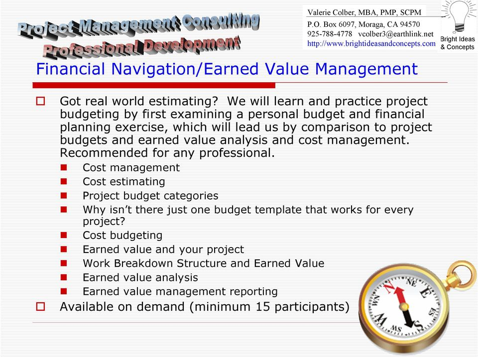 to project budgets and earned value analysis and cost management. Recommended for any professional.