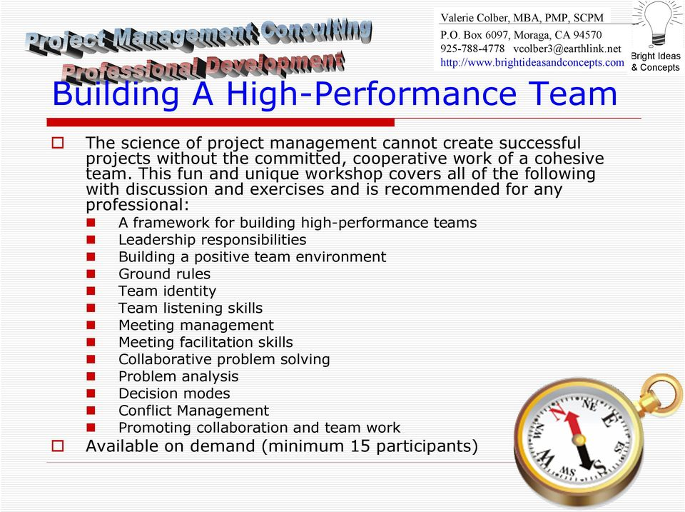 building high-performance teams Leadership responsibilities Building a positive team environment Ground rules Team identity Team listening skills Meeting