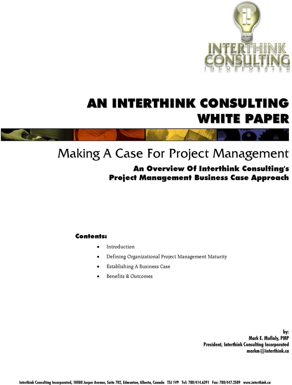Benefits & Outcomes by: Mark E. Mullaly, PMP President, Interthink Consulting Incorporated markm@interthink.