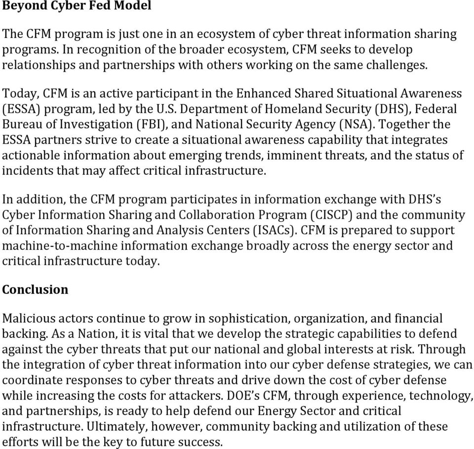 Today, CFM is an active participant in the Enhanced Shared Situational Awareness (ESSA) program, led by the U.S. Department of Homeland Security (DHS), Federal Bureau of Investigation (FBI), and National Security Agency (NSA).