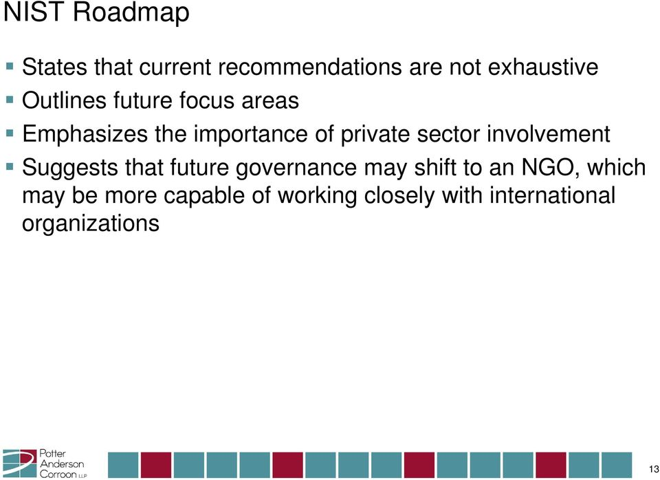 involvement Suggests that future governance may shift to an NGO, which