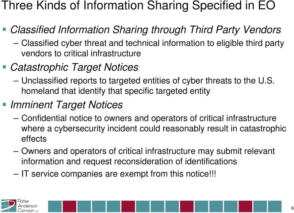 homeland that identify that specific targeted entity Imminent Target Notices Confidential notice to owners and operators of critical infrastructure where a cybersecurity incident
