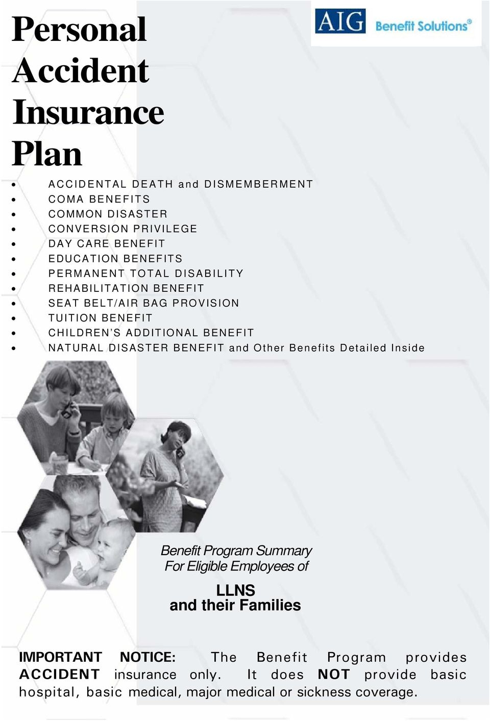 NATURAL DISASTER BENEFIT and Other Benefits Detailed Inside Benefit Program Summary For Eligible Employees of LLNS and their Families