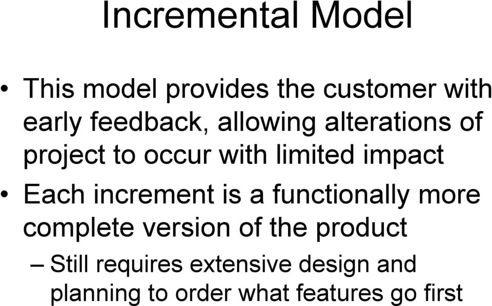 impact Each increment is a functionally more complete version of the