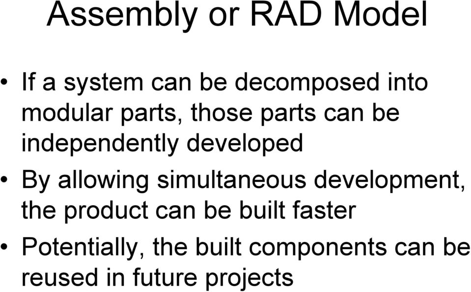 allowing simultaneous development, the product can be built