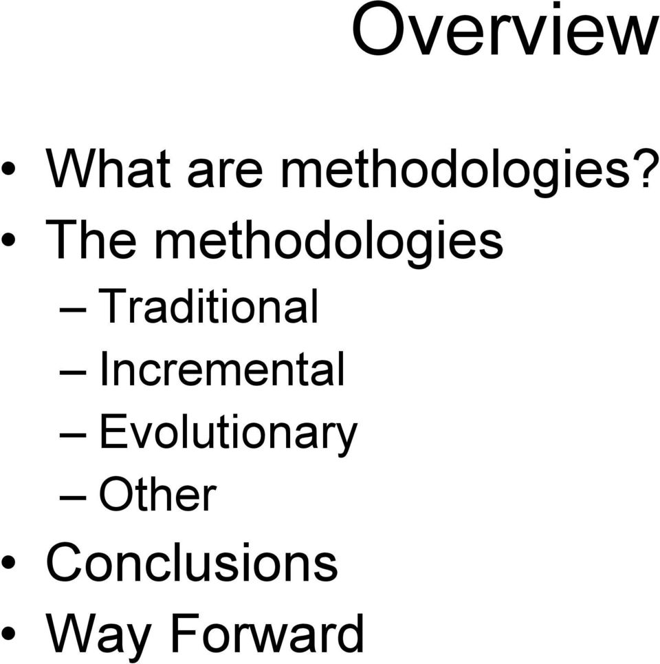 The methodologies Traditional