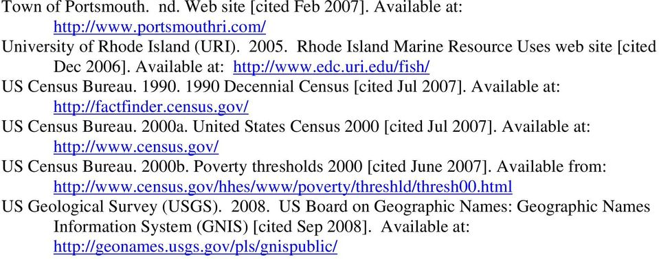 United States Census 2000 [cited Jul 2007]. Available at: http://www.census.gov/ US Census Bureau. 2000b. Poverty thresholds 2000 [cited June 2007]. Available from: http://www.census.gov/hhes/www/poverty/threshld/thresh00.